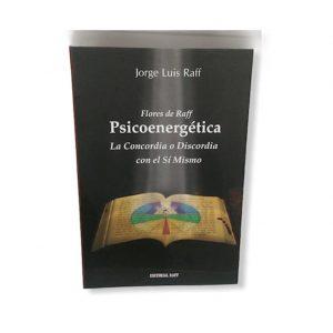 Psicoenergética: La Concordia o Discordia con el Sí Mismo – Jorge Luis Raff